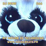 DJ DENE - MY HOUSE IS TECHHOUSE 066 (DEEP'N'TECH)