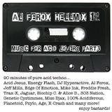 "Al Ferox ""HellMix 13 Music for Acid Lovers"" part 3"