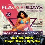 Flava Fridays October 9th 2015 - Tropic Flava | DJ S-One