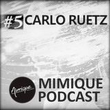 Mimique Podcast #5 - Carlo Ruetz
