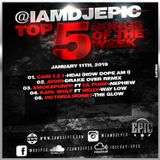 @iamdjepic Top 5 Songs Of The Week | Episode 2 January 11, 2019