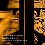 Hakkasan Deep Podcast #057