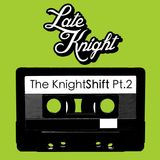 The Knight Shift Pt.02