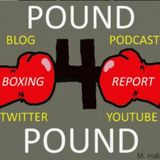 Pound 4 Pound Boxing Report #208 - #LadiesLoveBoxing Round 4