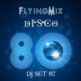 FlyingMix 02 (Dj Set 80s)