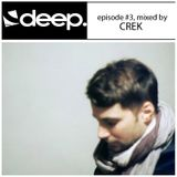 Deep podcast episode #3, mixed by Crek aka Pammin
