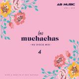 Las Muchachas Mix - Nu Disco #4 (May 2018)