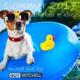 The Best Of House Summer 2017 - DJ Guy Mitchell