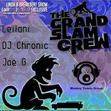 Grand Slam Crew Exclusive Mixed By DJ Leilani The Platter Assasin-DJ Chronic-Joe G-For 96.9 ALLFM
