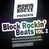 Rowin Bocxe presents Block Rockin' Beats Vol. 2