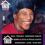 Tribute to Paul 'Trouble' Anderson - Bobby and Steve & Guests Part 1 07 DEC 2018