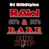 DJ GlibStylez - RAW & RARE (80's 90's Hip Hop Mix)