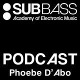 SubBass Podcast 004: Phoebe D'Abo