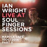 Ian Wright Live @ Soul Finger Sessions 10OCT2014 PART II