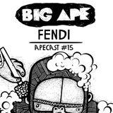 Big Ape - Apecast 015 - Fendi
