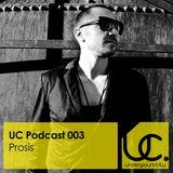 Underground City Podcast 003 by Prosis