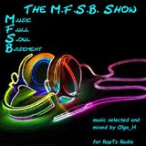 The M.F.S.B. Show #45 Love is the word  by Mz H
