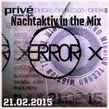 Nachtaktiv @ Error meets Mission Techno 21.2.2015 @ Prive Ludwigshafen