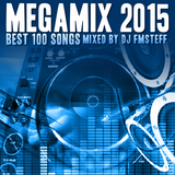 TOP 100 MEGAMIX 2015 by DJ FmSteff