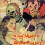 Guilty Pleasures - Vinyl night 4