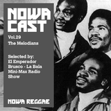 "Nowa Cloudcast Vol 29 ""The Melodians"" Selected by El Emperador Brusco"