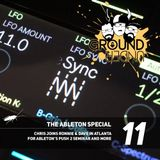 Ground Under Episode 11 - The Ableton Special!