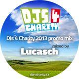 Lucasch - DJs 4 Charity 2013 promo mix