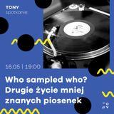 TONY spotkanie: Who sampled who?