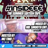 #INSIDEEE - Summer Sixteen | mixed by @MrSmoothEMT & hosted by @MC_Tino