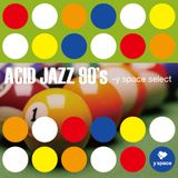 ACID JAZZ 90's -y space select