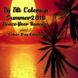 Dj Ali Coleman - Summer 2018 Dance-floor Bangers Part 2: 'Labor Day Edition'