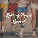 Running Music Rewind - Mixtape - Summer 2018
