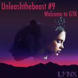 LYNX - Welcome To GTK (UnleashTheBeast #9)