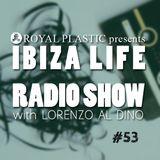 IBIZA LIFE RADIO Show with Lorenzo al Dino #53 – Winter 2016