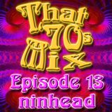 That '70s Mix - Episode 13