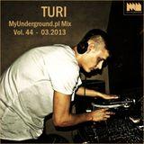 Turi - MyUnderground.pl Mix Vol. 44 - 03.2013