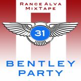 Rance Alva Mix Tape -31- Bentley Party