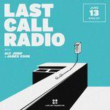 2017 June 13 - Last Call Radio w/ Aly Jump + James Cook