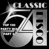 DJ Gilbert Hamel - Classic Disco TOP 100 Party Mix Pt 2 (Section The 70's)