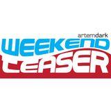 ArtemDARK - Weekend Teaser #1