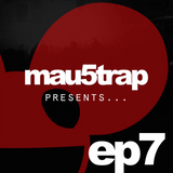 Mau5trap Presents Episode 7 + Pig&Dan Guest Mix
