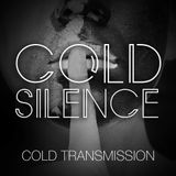"COLD TRANSMISSION presents ""COLD SILENCE"" 13.05.19 (no. 68)"