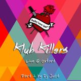 Klub Killers Live @ Baby Love ( Part 2 mixed by Dj Just )