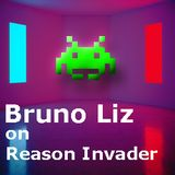 Bruno Liz on Reason Invader