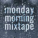 Monday Morning Mixtape #001