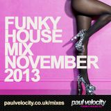 Funky House DJ Paul Velocity Funky House Mix November 2013