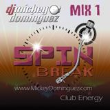 DJ MICKEY DOMINGUEZ SPIN BREAK MIX #1