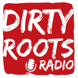 Dirty Roots Radio 7/30/18