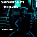 "Dance Addiction Pt 2 "" In The Zone"""