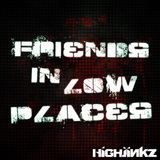 Friends in Low Places - HighJinkz